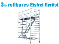 Eisfrei-Gerüst rollbar 3,0 m